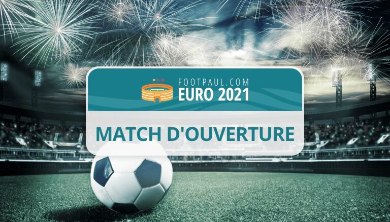 match ouverture euro 2020