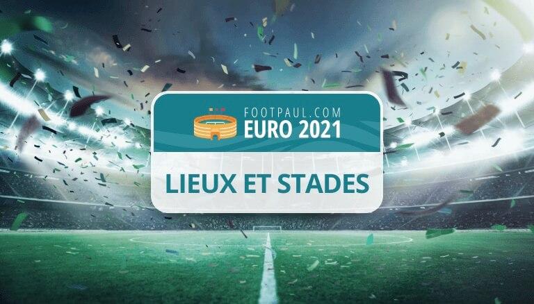 lieux et stades euro 2020