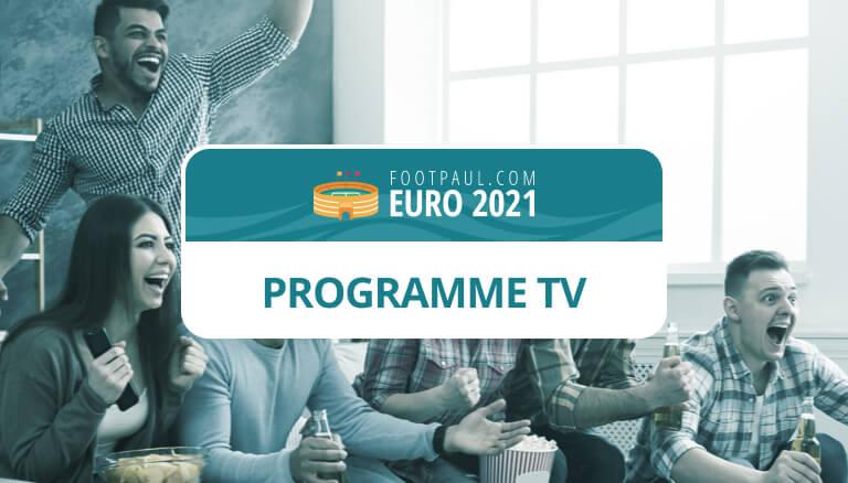 programme tv euro 2021