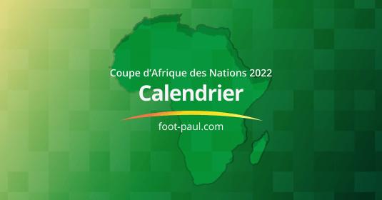 Calendrier des matchs de la CAN 2022